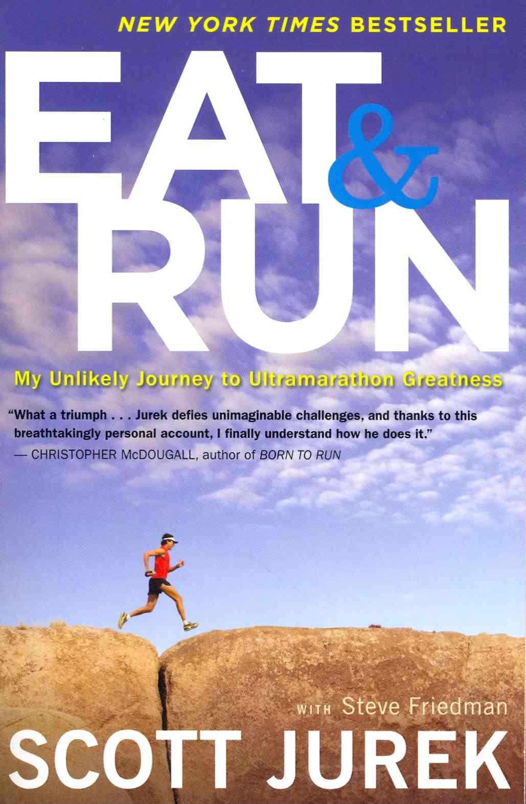 Eat and Run By Jurek, Scott/ Friedman, Steve