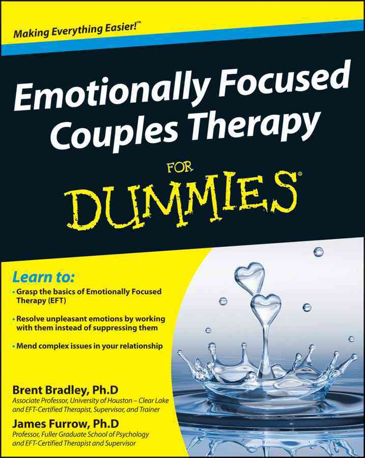Emotionally Focused Couples Therapy for Dummies By Bradley, Brent/ Furrow, James