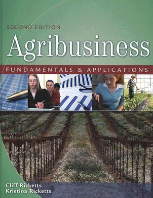 Agribusiness Fundamentals and Applications By Ricketts, Cliff, Ph.D./ Ricketts, Kristina G.